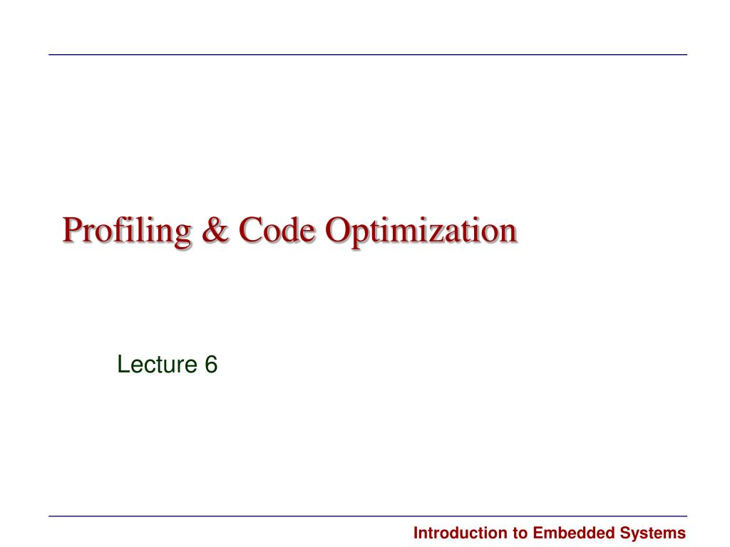 PPT - Profiling & Code Optimization PowerPoint Presentation
