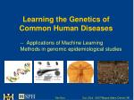 Learning the Genetics of Common Human Diseases