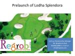 prelaunch lodha splendora apartment thane mumabi@9930823888