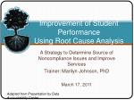 Improvement of Student Performance Using Root Cause Analysis