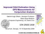 Improved Orbit Estimation Using GPS Measurements for Conjunction Analysis
