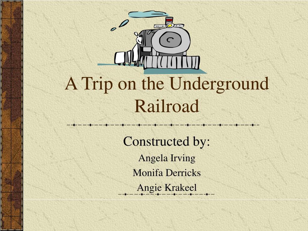 a trip on the underground railroad l.