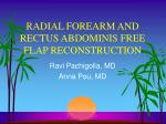 RADIAL FOREARM AND RECTUS ABDOMINIS FREE FLAP RECONSTRUCTION