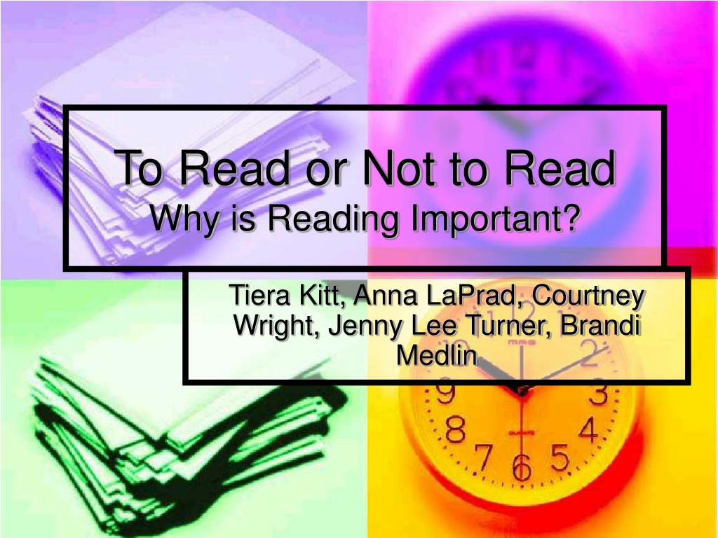 to read or not to read why is reading important l.