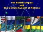 The British Empire and The Commonwealth of Nations