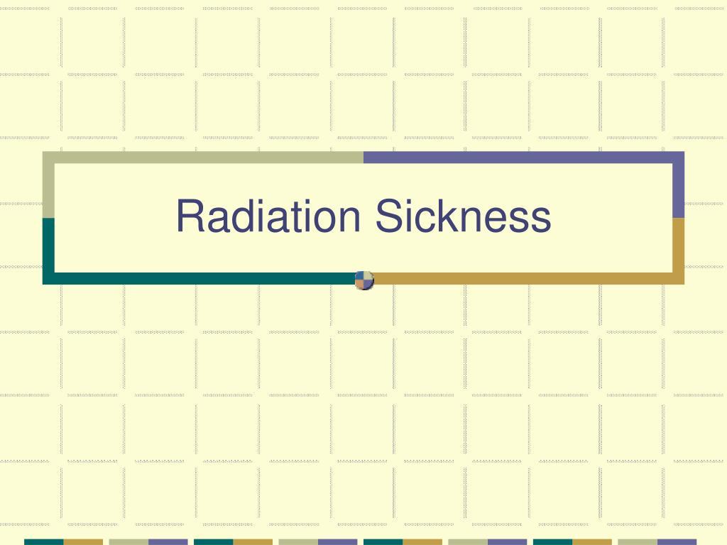 radiation sickness l.