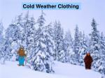 Cold Weather Clothing
