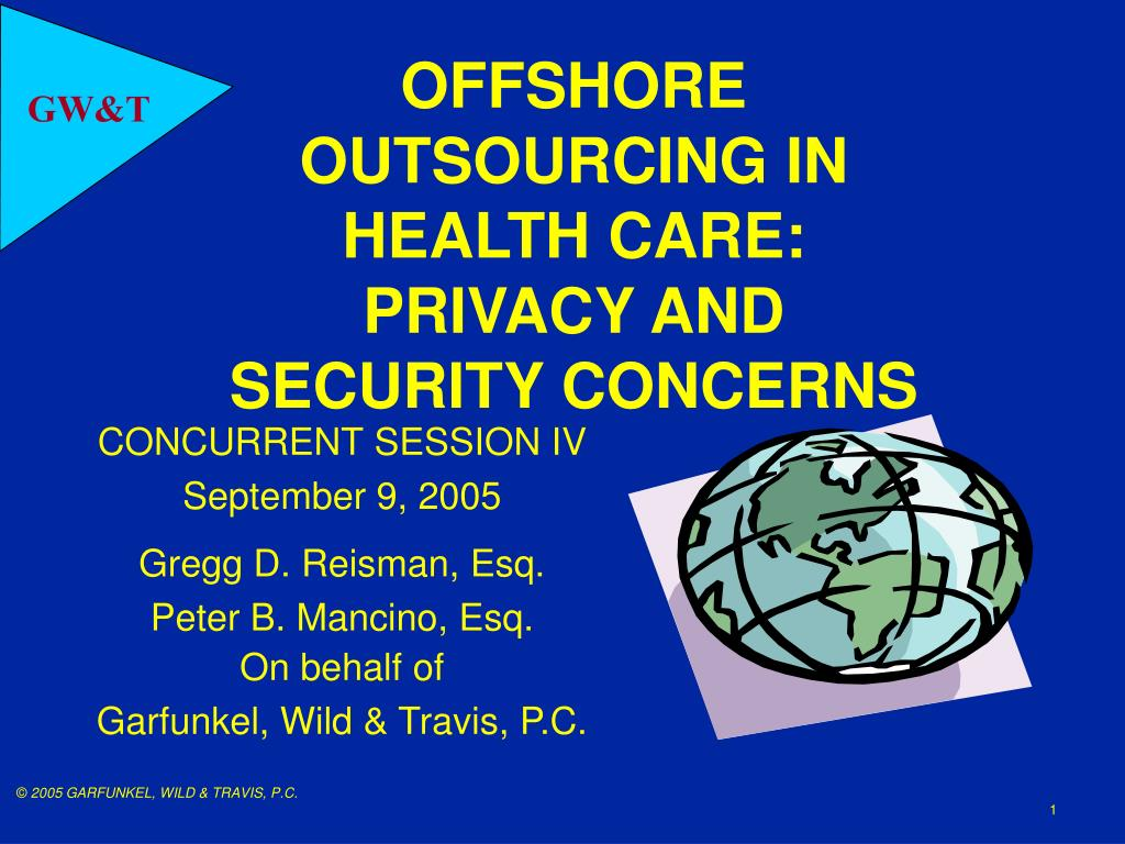 offshore outsourcing in health care privacy and security concerns l.