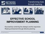 EFFECTIVE SCHOOL IMPROVEMENT PLANNING