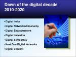 Dawn of the digital decade 2010-2020