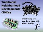 Traditional Neighborhood Developments (TNDs)