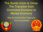 The Soviet Union & China- The Transition from Command Economy to Market Economy