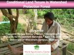 Conditional Land Tenure in Watershed Protection Forest