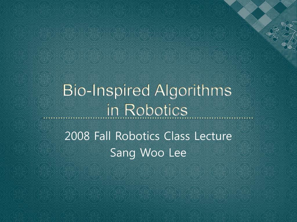 bio inspired algorithms in robotics l.