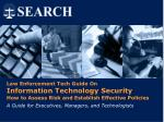 Law Enforcement Tech Guide On Information Technology Security How to Assess Risk and Establish Effective Policies