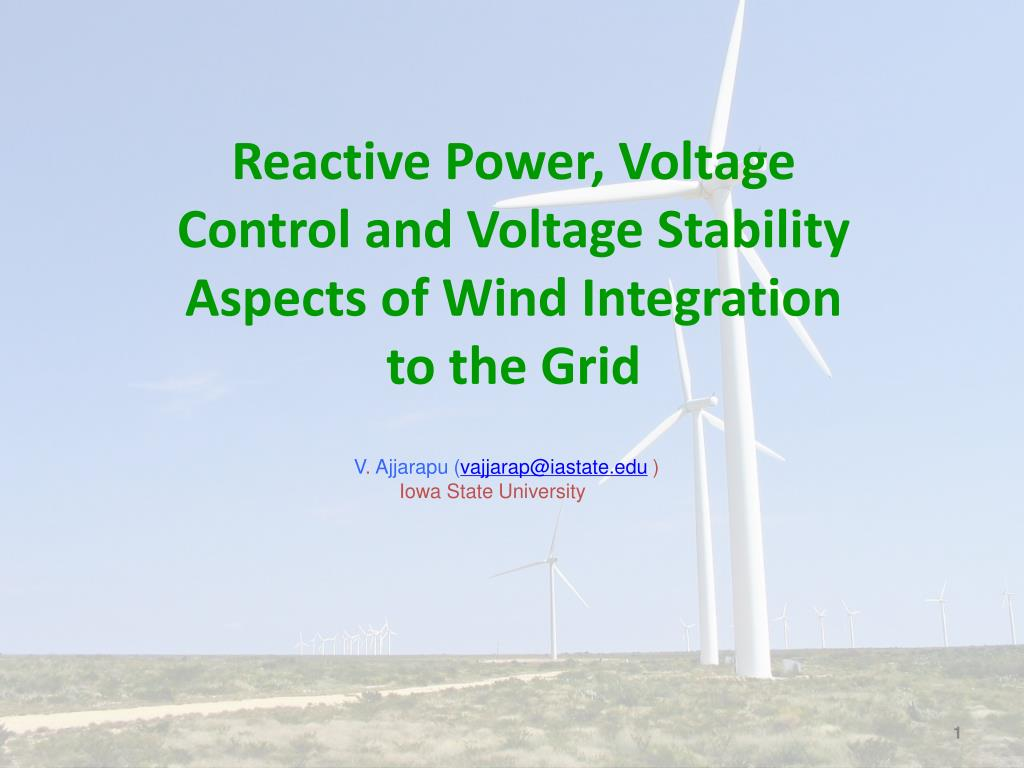 reactive power voltage control and voltage stability aspects of wind integration to the grid l.