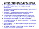 LAYER-PROPERTY FLOW PACKAGE