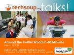 Around the Twitter World in 60 Minutes March 16, 2010