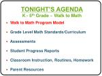 Walk to Math Program Model  Grade Level Math Standards/Curriculum  Assessments  Student Progress Reports  Classroom Inst