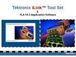 Tektronix iLink™ Tool Set & TLA V4.3 Application Software