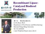 Recombinant Lipase- Catalyzed Biodiesel Production