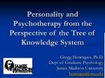 Personality and Psychotherapy from the Perspective of the Tree of Knowledge System