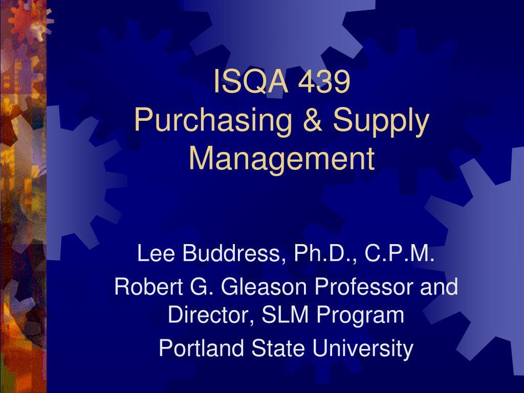 isqa 439 purchasing supply management l.