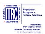 Regulatory Acceptance  for New Solutions