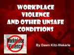 Workplace Violence and Other Unsafe Conditions