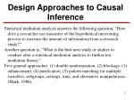 Design Approaches to Causal Inference