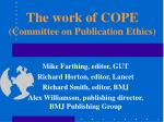 The work of COPE (Committee on Publication Ethics)