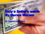 Only a Dollar's worth By Herma Werner