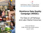 Workforce Data Quality Campaign (WDQC): For Data on  all  Pathways and Labor Market Outcomes