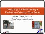Designing and Maintaining a Pedestrian-Friendly Work  Zone