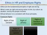 Ethics are the fundamental principles of right and wrong.
