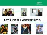 Living Well in a Changing World !