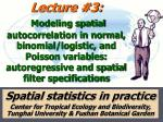 Spatial statistics in practice Center for Tropical Ecology and Biodiversity, Tunghai University & Fushan Botanical G