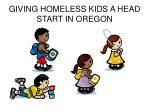 GIVING HOMELESS KIDS A HEAD START IN OREGON