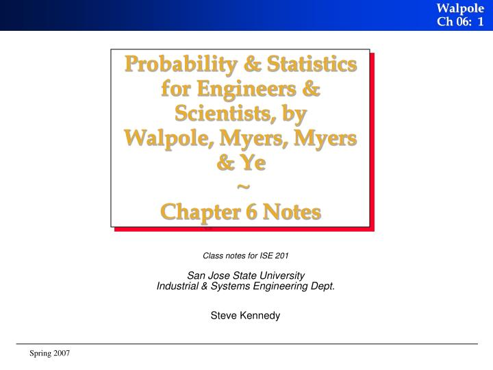probability statistics for engineers scientists by walpole myers myers ye chapter 6 notes n.