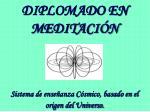 DIPLOMADO EN MEDITACIÓN Sistema de enseñanza Cósmico, basado en el origen del Universo.
