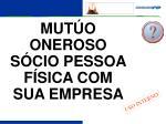 MUTÚO ONEROSO SÓCIO PESSOA FÍSICA COM SUA EMPRESA