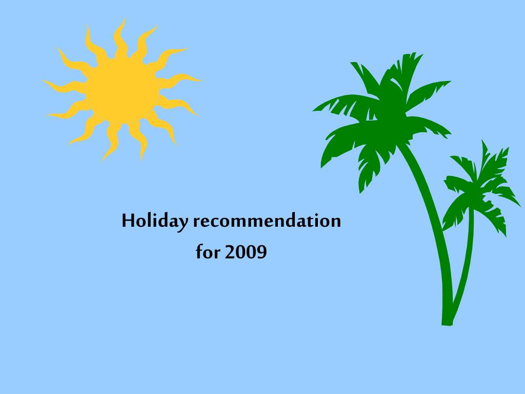 holiday recommendation for 2009 l.