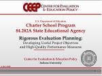 U.S. Department of Education Charter School Program 84.282A State Educational Agency Rigorous Evaluation Planning:  Deve