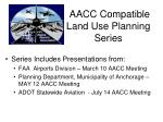 AACC Compatible Land Use Planning Series