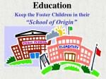 "Education Keep the Foster Children in their ""School of Origin"""