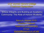 """UCF Burnett Honors College Freshman Symposium: """"Ethics, Integrity and Building an Academic Community: The Role of Honors"""