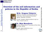 M.Sc.  Dragana Vidojevic Ministry of Science and Environmental Protection, Environmental Protection Agency, Republic of