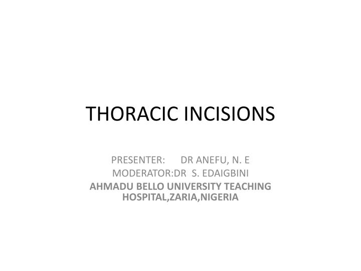 thoracic incisions n.