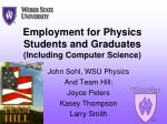Employment for Physics Students and Graduates (Including Computer Science)