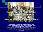 Gecse D ániel Foundation Tg. Mures - Romania Helping Hands - school and therapy center for disabled children-